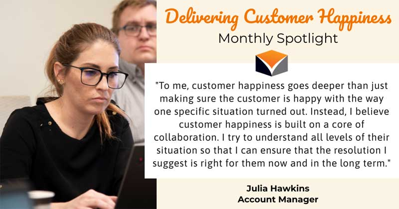 Delivering Customer Happiness Monthly Spotlight – featuring Julia Hawkins